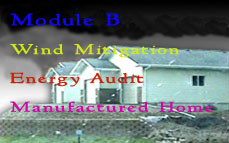 FL CE: Module B (Wind Mitigation, Energy Audit, Manufactured Home Inspection) Online Training & Certification